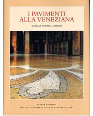 I pavimenti alla veneziana. A cura di Lorenzo Lazzarini ...